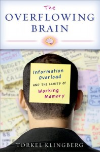The Overflowing Brain: Information Overload and the Limits of Working Memory