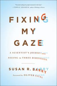 Sue Barry, Fixing My Gaze, Basic Books, 2009.