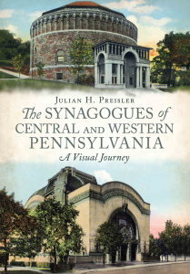 the-synagogues-of-central-and-western-pennsylvania-a-visual-journey-by-julian-h-priesler-book-cover