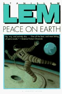 "Stanislaw Lem's science-fiction piece ""Peace on Earth"
