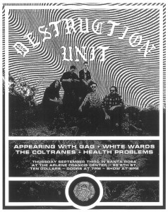 Destruction Unit, Gag, White Wards, The Coltranes, Health Problems