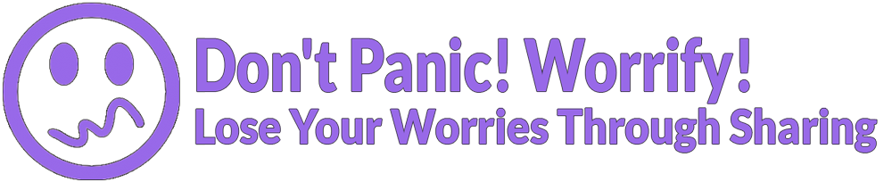 Don't Panic! Worrify! Lose Your Worries Through Sharing
