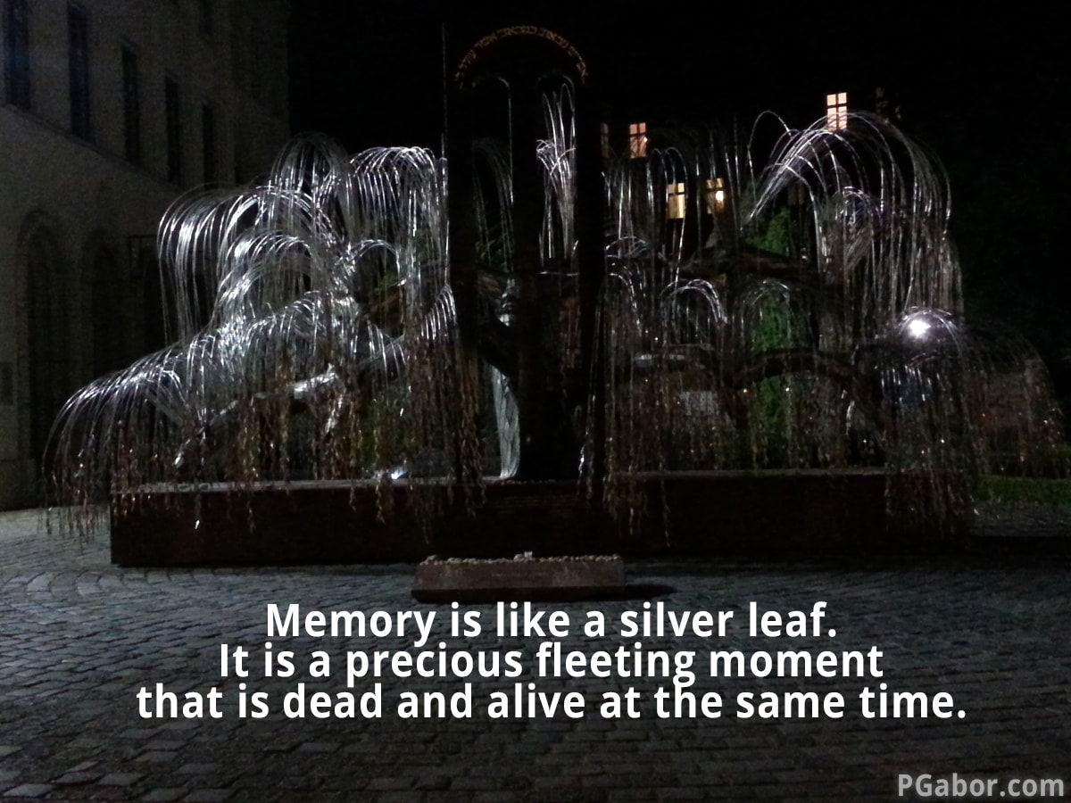 Memory is like a silver leaf.