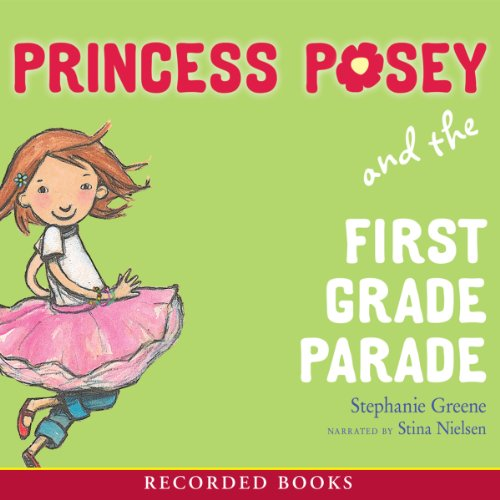 """Princess Posey and the First Grade Parade"" by Stephanie Greene"